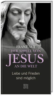 Der Appell von Jesus an die Welt - Franz Alt |
