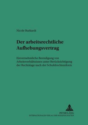 Der arbeitsrechtliche Aufhebungsvertrag, Nicole Burkardt