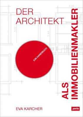 Der Architekt als Immobilienmakler, Eva Karcher