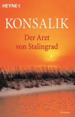 Der Arzt von Stalingrad - Heinz G. Konsalik |
