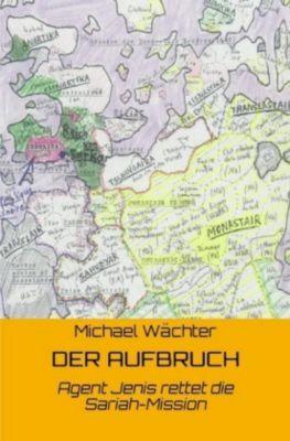 Der AUFBRUCH, Michael Wächter