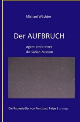 DER AUFBRUCH - Michael Wächter  