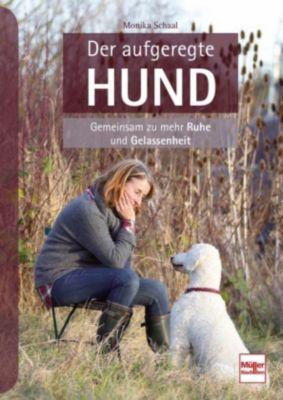 Der aufgeregte Hund - Monika Schaal  