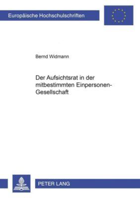 Der Aufsichtsrat in der mitbestimmten Einpersonen-Gesellschaft, Bernd Widmann