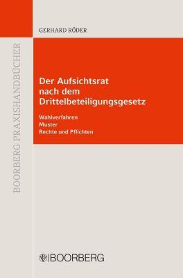 Der Aufsichtssrat nach dem Drittbeteiligungsgesetz, Gerhard Röder