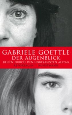 Der Augenblick - Gabriele Goettle |