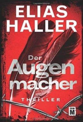 Der Augenmacher - Elias Haller  