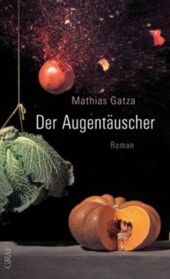 Der Augentäuscher, Mathias Gatza
