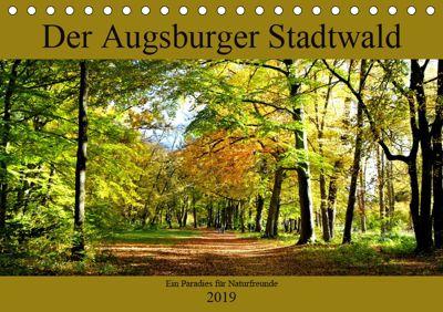 Der Augsburger Stadtwald - Ein Paradies für Naturfreunde (Tischkalender 2019 DIN A5 quer), Monika Lutzenberger
