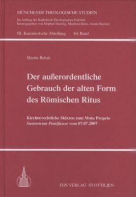 Der ausserordentliche Gebrauch der alten Form des Römischen Ritus, Martin Rehak