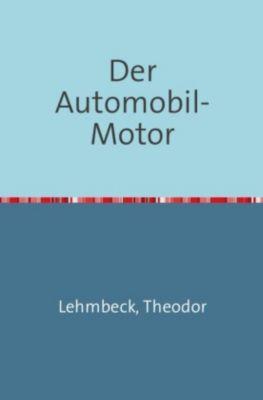 Der Automobil-Motor - Theodor Lehmbeck |