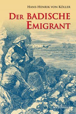 Der badische Emigrant - Hans-Henrik von Köller pdf epub