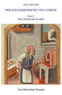 DER BÄCKERBURSCHE VON LÜBECK BAND 2 - Rolf Sievers  