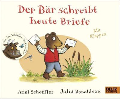 Der Bär schreibt heute Briefe, Axel Scheffler, Julia Donaldson
