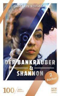 Der Bankräuber / Shannon - Damaris Kofmehl |