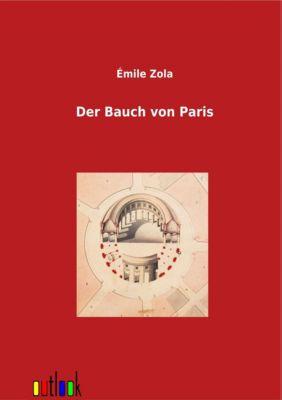 Der Bauch von Paris - Émile Zola |