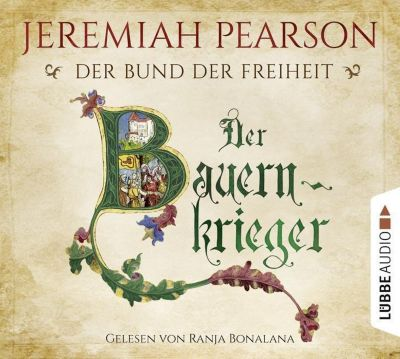 Der Bauernkrieger, 6 Audio-CDs, Jeremiah Pearson