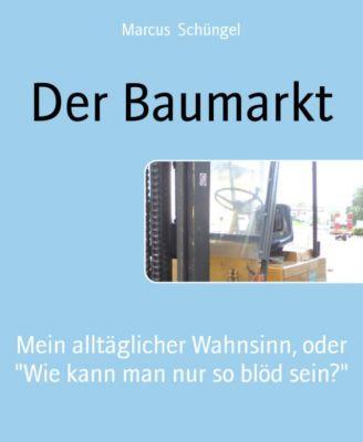Der Baumarkt, Marcus Schüngel