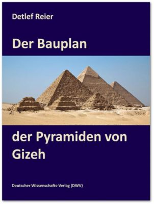 Der Bauplan der Pyramiden von Gizeh - Detlef Reier pdf epub