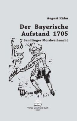 Der Bayerische Aufstand 1705, August Kühn