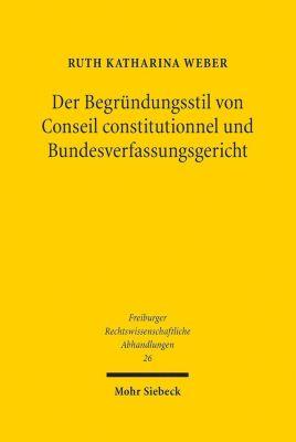 Der Begründungsstil von Conseil constitutionnel und Bundesverfassungsgericht - Ruth K. Weber |