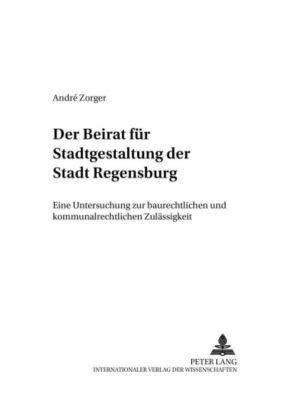 Der Beirat für Stadtgestaltung der Stadt Regensburg, André Zorger
