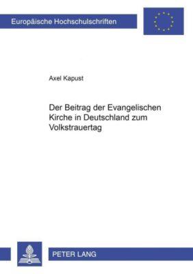 Der Beitrag der Evangelischen Kirche in Deutschland zum Volkstrauertag, Axel Kapust