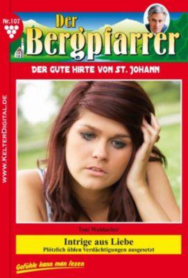 Der Bergpfarrer: Der Bergpfarrer 107 - Heimatroman, TONI WAIDACHER