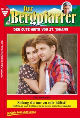 Der Bergpfarrer: Der Bergpfarrer 108 - Heimatroman, TONI WAIDACHER