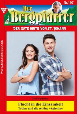 Der Bergpfarrer: Der Bergpfarrer 197 – Heimatroman, TONI WAIDACHER