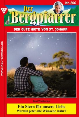 Der Bergpfarrer: Der Bergpfarrer 206 – Heimatroman, TONI WAIDACHER