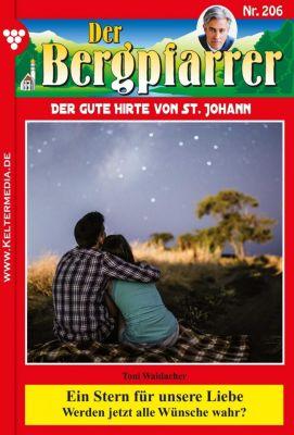 Der Bergpfarrer: Der Bergpfarrer 206 - Heimatroman, TONI WAIDACHER