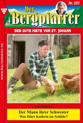 Der Bergpfarrer: Der Bergpfarrer 207 - Heimatroman, TONI WAIDACHER