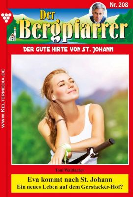 Der Bergpfarrer: Der Bergpfarrer 208 - Heimatroman, TONI WAIDACHER