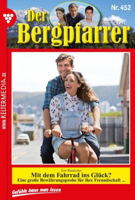 Der Bergpfarrer: Der Bergpfarrer 452 - Heimatroman, TONI WAIDACHER