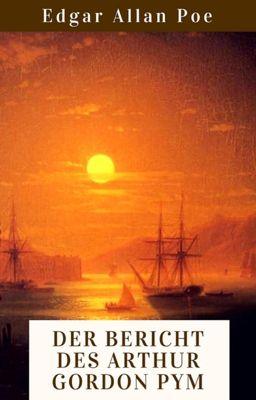 Der Bericht des Arthur Gordon Pym, Edgar Allan Poe
