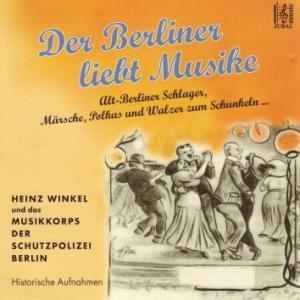 Der Berliner liebt Musike, Musikkorps Schutzpolizei Berlin
