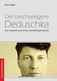 Der beschwiegene Deduschka, Dina Kittel
