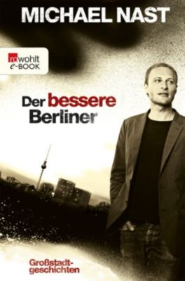 Der bessere Berliner, Michael Nast