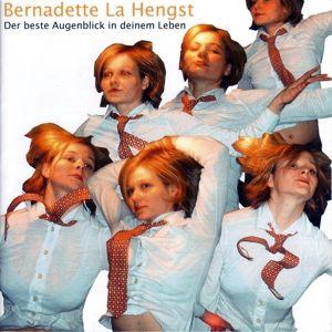 Der Beste Augenblick In Deinem Leben, Bernadette La Hengst