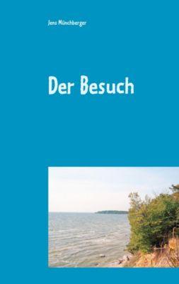 Der Besuch, Jens Münchberger
