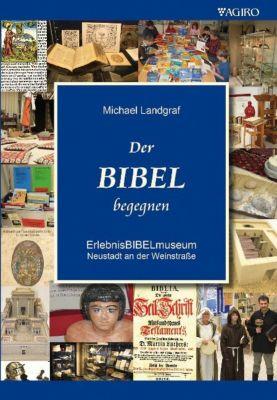 Der Bibel begegnen, Michael Landgraf