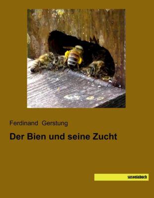 Der Bien und seine Zucht - Ferdinand Gerstung |