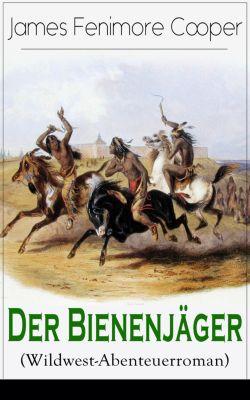 Der Bienenjäger (Wildwest-Abenteuerroman), James Fenimore Cooper