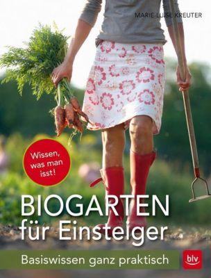 Der Biogarten für Einsteiger - Marie-Luise Kreuter |