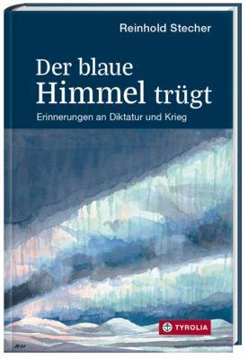 Der blaue Himmel trügt - Reinhold Stecher |