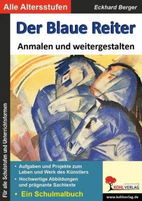 Der Blaue Reiter ... anmalen und weitergestalten, Eckhard Berger