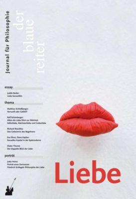 Der blaue reiter, Journal für Philosophie: .42 Liebe, Judith Butler, Eva Illouz, Oliver Primavesi