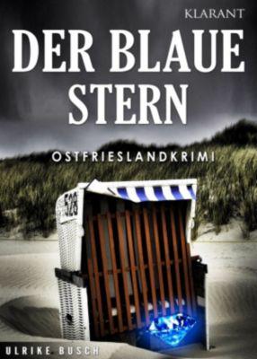 Der Blaue Stern. Ostfrieslandkrimi, Ulrike Busch