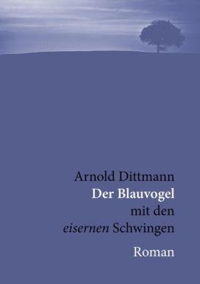Der Blauvogel, Arnold Dittmann